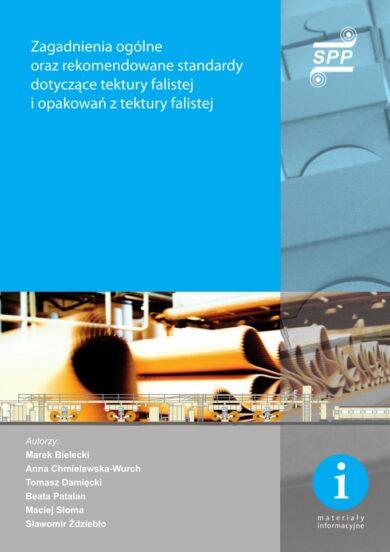 Zagadnienia ogólne oraz rekomendowane standardy dotyczące tektury falistej i opakowań z tektury falistej