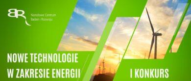 """Konkurs """"Nowe technologie w zakresie energii"""""""